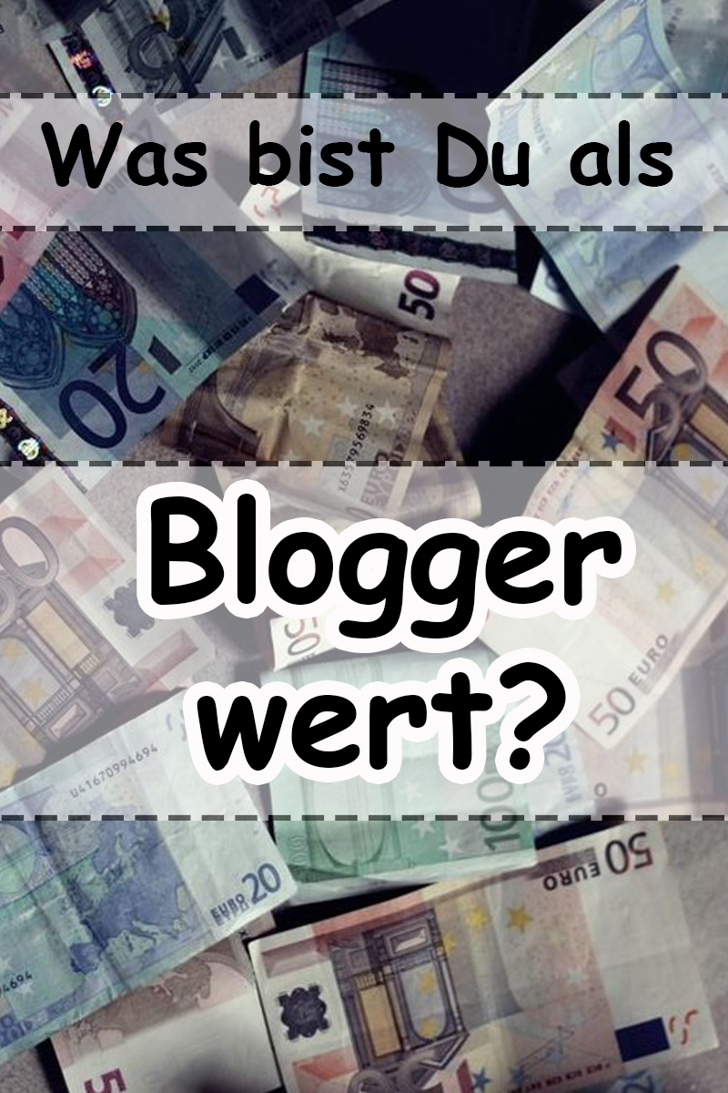 Was bist du als Blogger wert? // Tipps