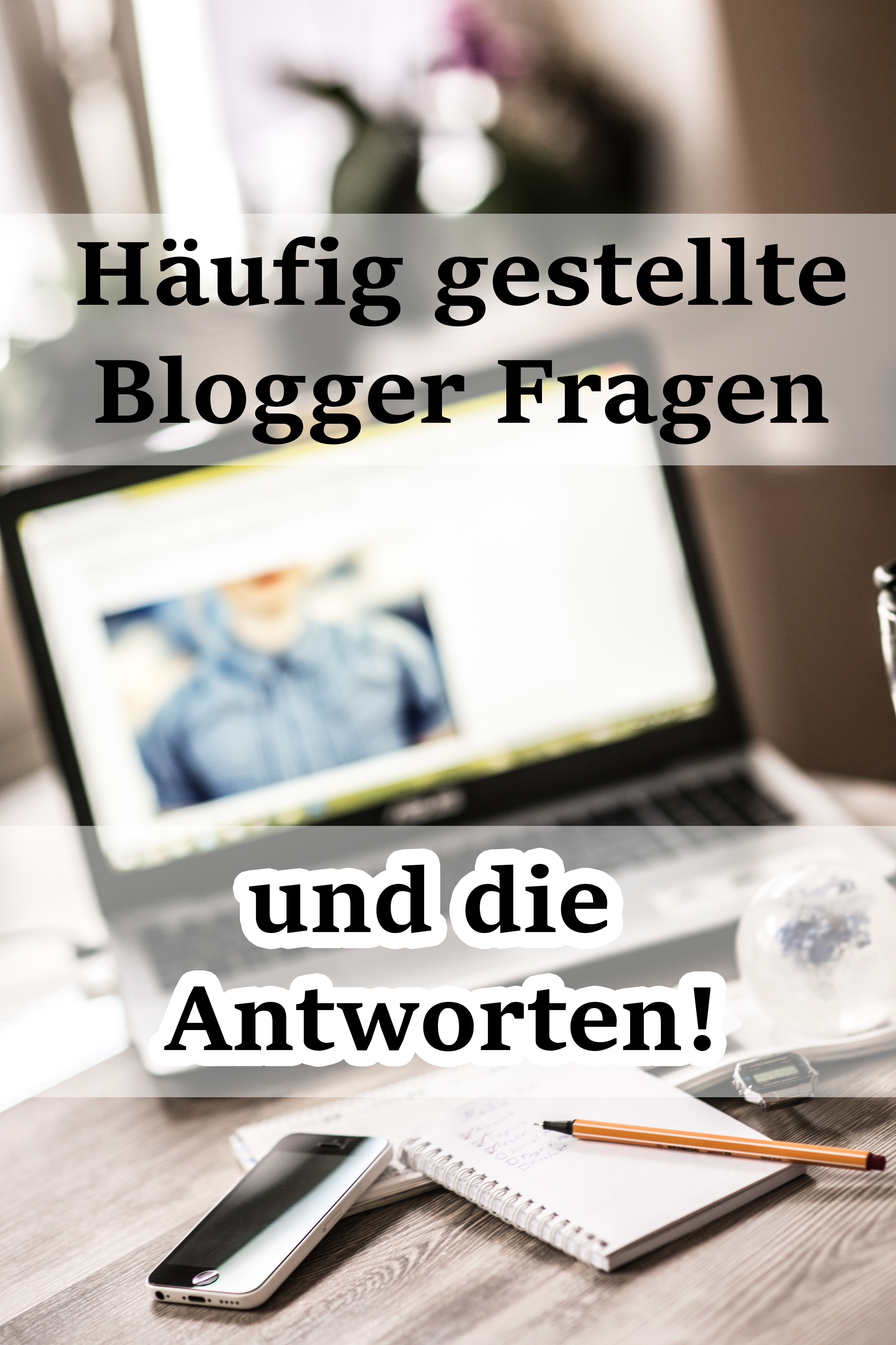 Häufige Blogger Fragen & die Antworten