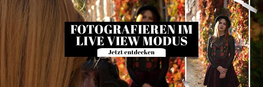 Fotografieren im Live View Modus Tipps