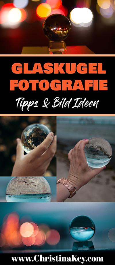 Glaskugel Fotografie Tipps und Ideen kreativ