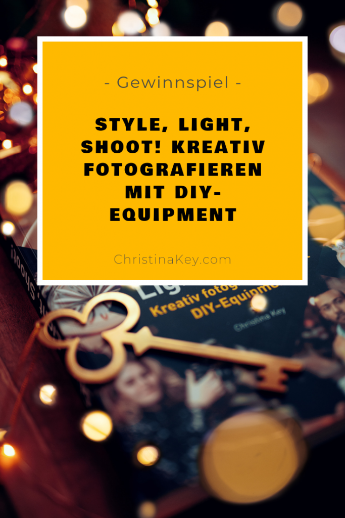 Style, Light, Shoot - Kreativ fotografieren mit DIY-Equipment